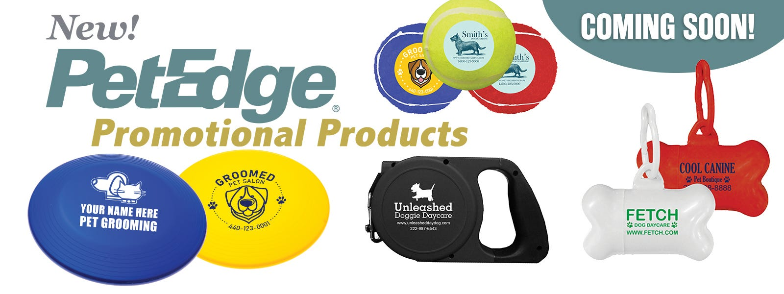 New PetEdge Promotional Products coming soon!