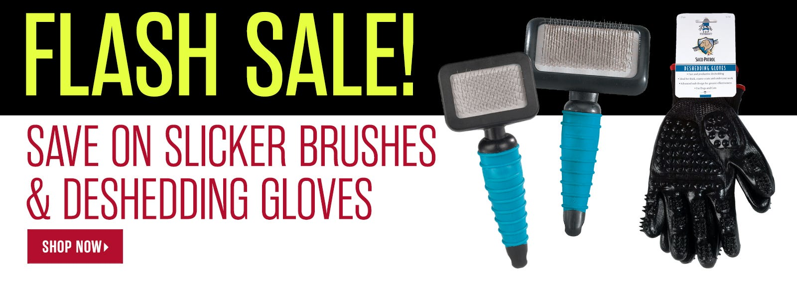 Gloves and Slicker Brushes Flash Sale